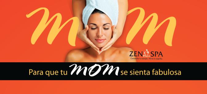Zen Spa… haz que tu mamá se sienta fabulosa
