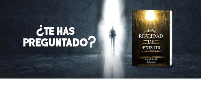 La Realidad de Existir… respuestas a interrogantes en tu vida