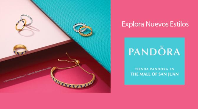 Pandora, The Mall of San Juan… siempre con innovadores estilos